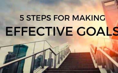 5 Steps for Making Effective Goals