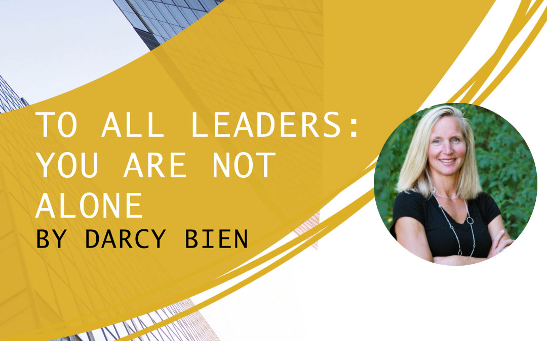 TO ALL LEADERS: YOU ARE NOT ALONE