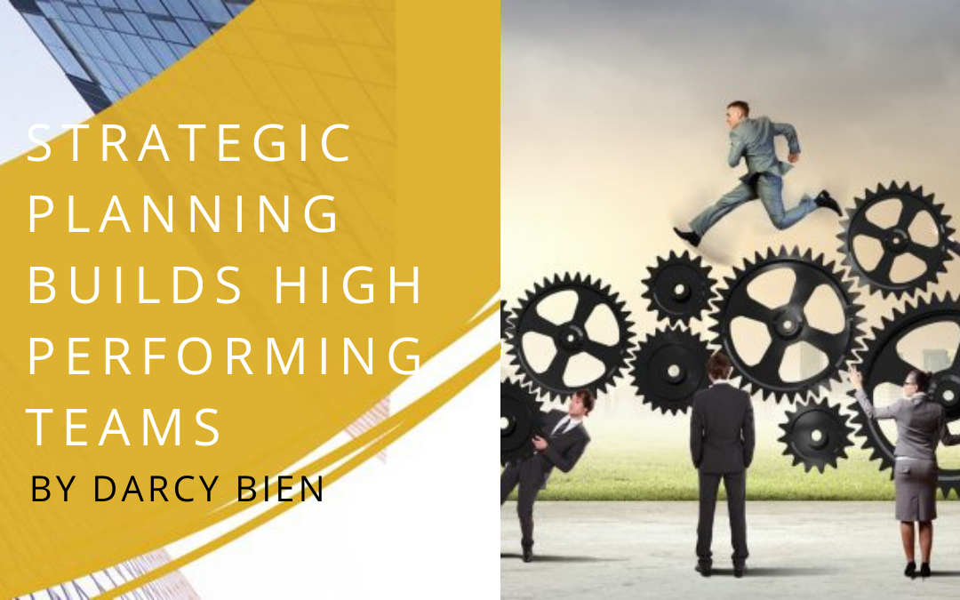 How Strategic Planning Helps Build High Performance Teams