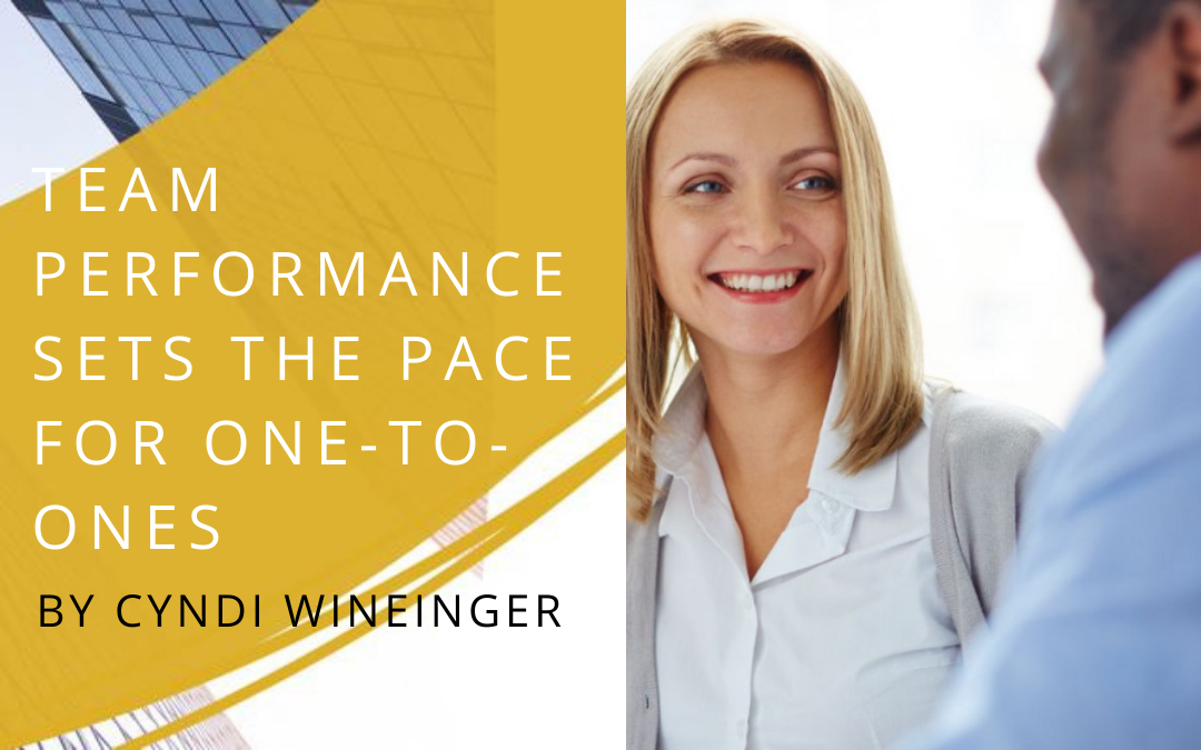 Team Performance Sets the Pace for One-to-Ones